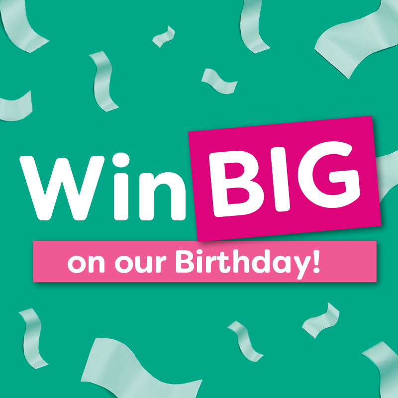Win BIG on our Birthday