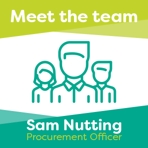 Meet Sam Nutting, one of our Procurement Officers