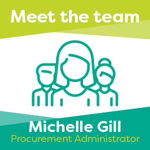 Meet Michelle Gill, one of our Procurement Administrators