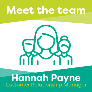 Meet Hannah Payne, our Customer Relationship Manager